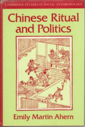 Chinese Ritual and Politics. EMILY MARTIN AHERN