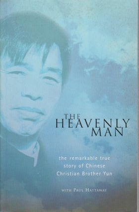 The Heavenly Man. The Remarkable True Story of Chinese Christian Brother Yun. BROTHER AND PAUL...