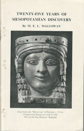 Twenty-five Years of Mesopotamian Discovery (1932-1956). M. E. L. MALLOWAN