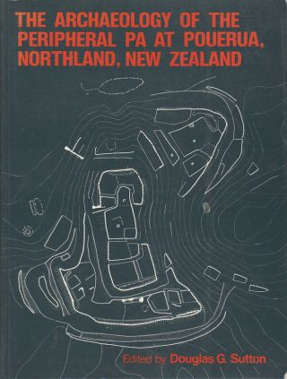 The Archaeology of the Peripheral Pa at Pouerua, Northland, New Zealand. DOUGLAS G. SUTTON