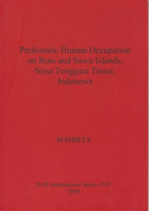 Prehistoric Human Occupation on Rote and Sawu Islands, Nusa Tenggara Timur, Indonesia. MAHIRTA