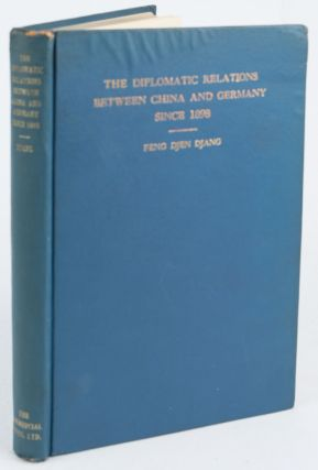 The Diplomatic Relations Between China and Germany Since 1898. FENG DJEN DJANG