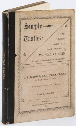 Simple Truths: The English Version of A Small Treatise on Political Economy for the Information...