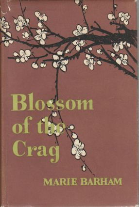 Blossom of the Crag. MARIE BARHAM