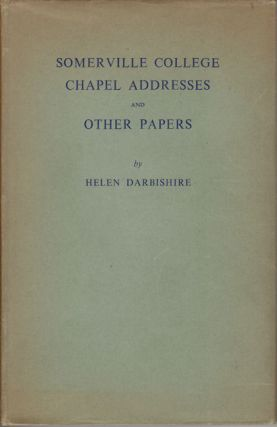 Somerville College Chapel Addresses and Other Papers. HELEN DARBYSHIRE