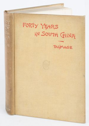Forty Years in South China The life of Rev. John Van Nest Talmage DD. JOHN GERARDUS FAGG