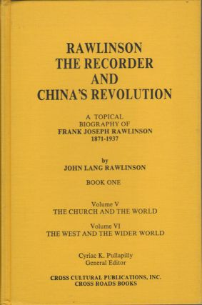 Rawlinson the recorder and China's Revolution. A Topical Biography of Frank Joseph Rawlinson....