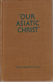 """Our Asiatic Christ"" OSCAR MACMILLAN BUCK"