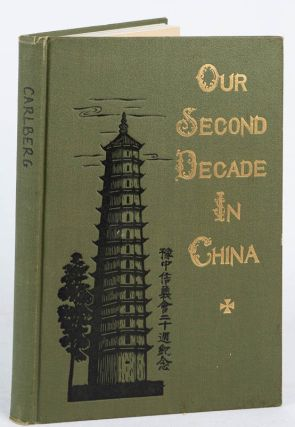 Our Second Decade in China 1915-1925 Sketches and Reminiscences by Missionaries of the Augustana...