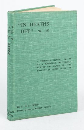"""In Deaths Oft"" A Brief Account of the Lord's Gracious Dealings with the Missionaries of Hwai-luh..."