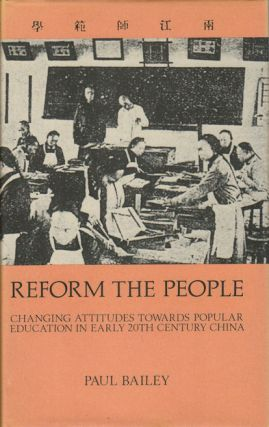 Reform the People. Changing Attitudes Towards Popular Education in Early 20th Century China. P....