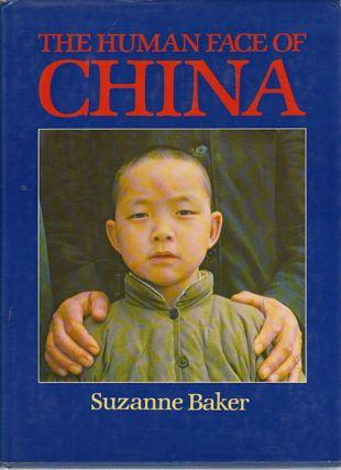 The Human Face of China. SUZANNE BAKER