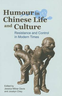 Humour in Chinese Life and Culture Resistance and Control in Modern Times Resistance and Control...