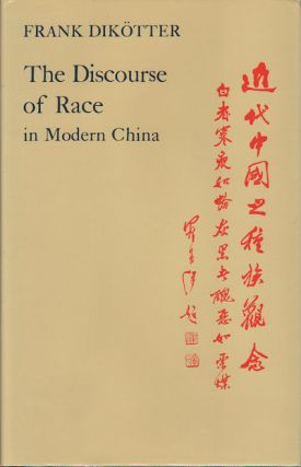 Discourse of Race in Modern China. FRANK DIKOTTER