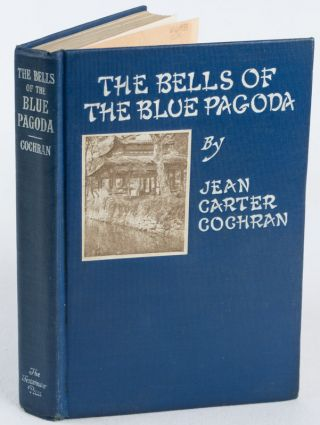 The Bells of the Blue Pagoda: The Strange Enchantment of a Chinese Doctor. JEAN CARTER COCHRAN