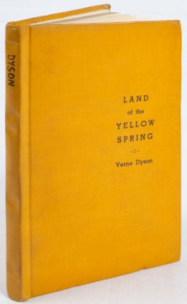 Land of the Yellow Spring. VERNE DYSON