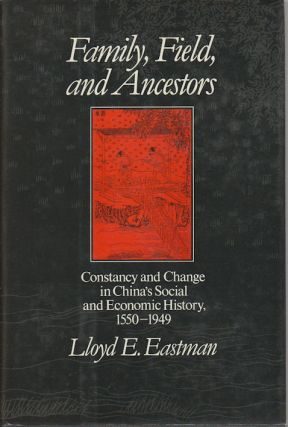 Family, Fields and Ancestors. Constancy and Change in China's Social and Economic History,...