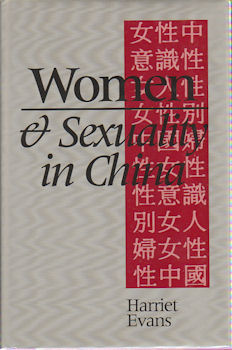 Women and Sexuality in China. Female Sexuality and Gender Since 1949. HARRIET EVANS
