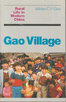 Gao Village. Rural Life in Modern China. MOBO C. F. GAO