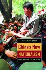 China's New Nationalism. Pride, Politics and Diplomacy. PETER HAYS GRIES