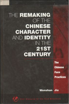 The Remaking of the Chinese Character and Identity in the 21st Century. The Chinese Face...