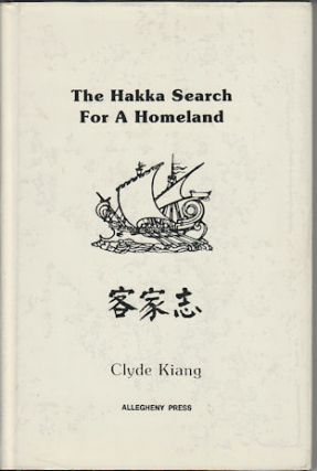 The Hakka Search for a Homeland. CLYDE KIANG