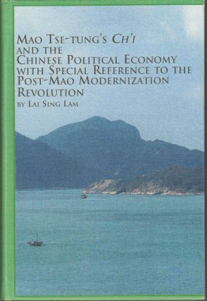 Mao Tse-Tung's Ch'I and the Chinese Political Economy with Special reference to the Post-Mao...