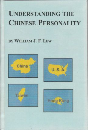 Understanding the Chinese Personality Parenting, Schooling, Values, Morality, Relations and...