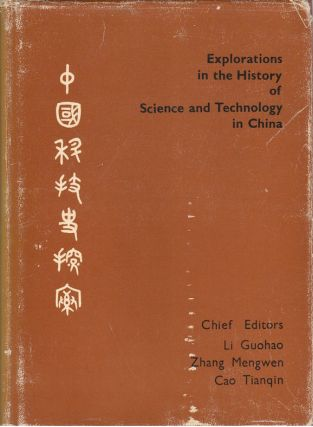 Explorations in the History of Science and Technology in China. A Special Number of the...