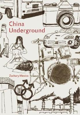 China Underground. ZACHARY MEXICO