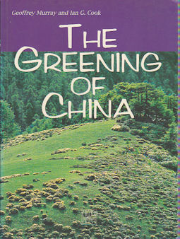 The Greening of China. GEOFFREY MURRAY, IAN G. COOK