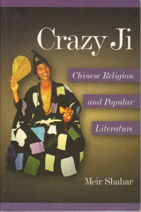 Crazy Ji. Chinese Religion and Popular Literature. MEIR SHAHAR