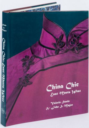 China Chic. East Meets West. VALERIE STEELE, JOHN S. MAJOR