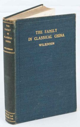The Family in Classical China. H. P. WILKINSON