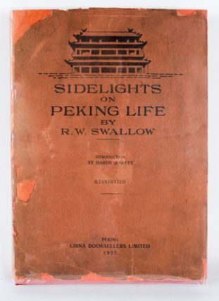Sidelights on Peking Life. ROBERT W. SWALLOW