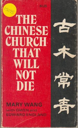The Chinese Church that Will Not Die. MARY WANG
