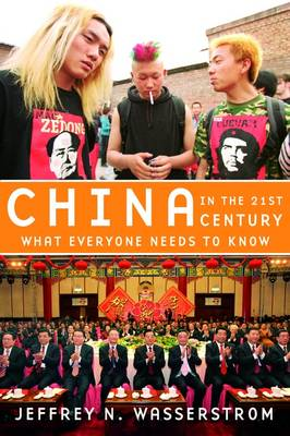 China in the 21st Century. What Everyone Needs to Know. JEFFREY N. WASSERSTROM