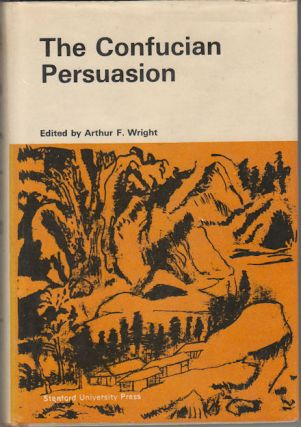 The Confucian Persuasion. ARTHUR F. WRIGHT