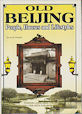 Old Beijing. People, Houses and Lifestyles. CHENGBEI XU