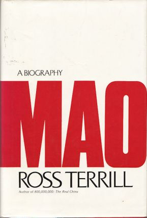 Mao. A Biography. ROSS TERRILL