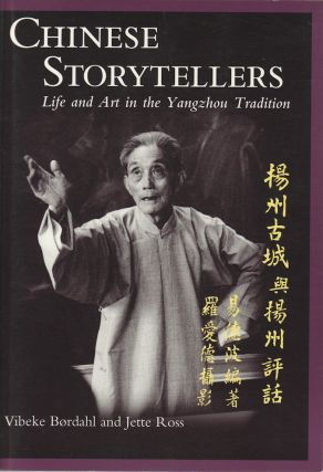 Chinese Storytellers. Life and Art in the Yangzou Tradition. VIBEKE BORDAHL, JETTE ROSS