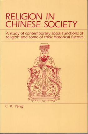 Religion in Chinese Society. A Study of Contemporary Social functions of Religion and Some of...