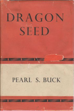Dragon Seed. PEARL S. BUCK