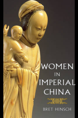 Women in Imperial China. BRET HINSCH