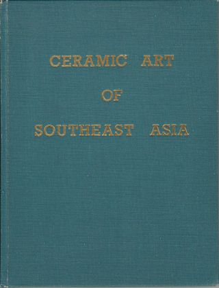 Ceramic Art of Southeast Asia. INTRO, NOTES
