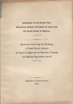 Agreement to the Parcels Post Convention Between the Empire of Japan and the United States of...