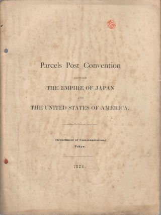 Parcels Post Convention between the Empire of Japan and the United States of America....