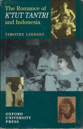 The Romance of K'tut Tantri and Indonesia. Texts, Scripts, History and Identity. TIMOTHY LINDSEY