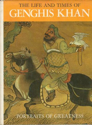 The Life and Times of Genghis Khan. GABRIELE MANDEL