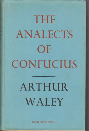 The Analects of Confucius. ARTHUR WALEY, TRANS